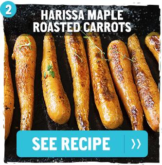 Harissa Maple Roasted Carrots. See Recipe >>